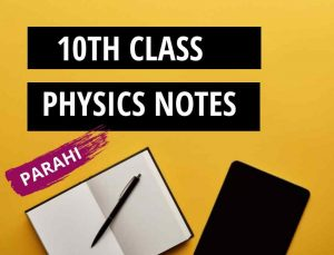 Physics Notes for 10th Class