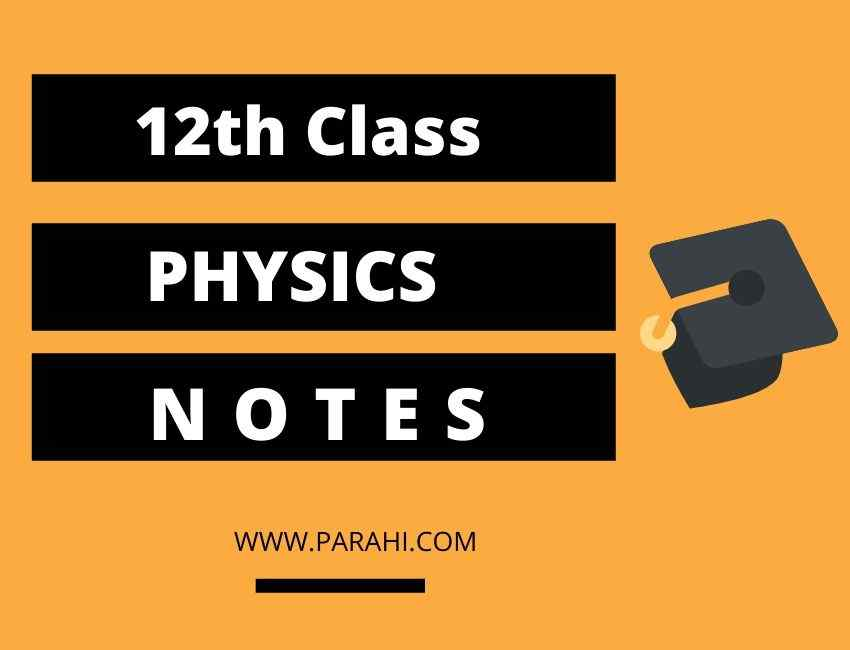 Physics Notes for Class 12